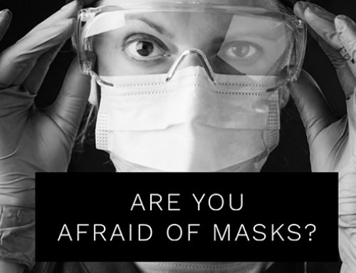 Are You Afraid Of Masks?